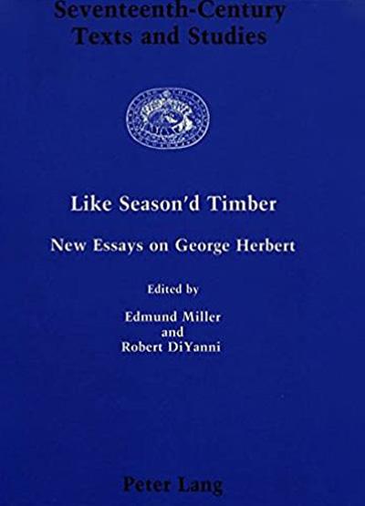 Like Season'd Timber: Essays on George Herbert